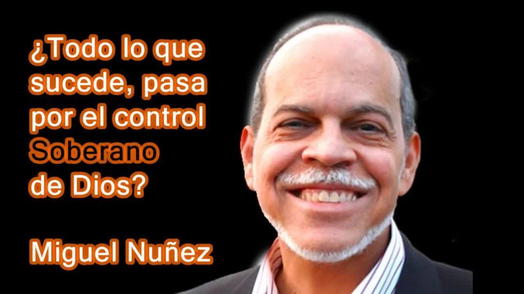 Reflexiones del Dr. Miguel Nunez