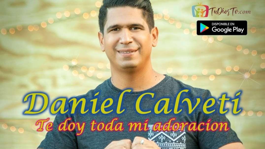 Daniel Calveti - Te doy toda mi adoracion