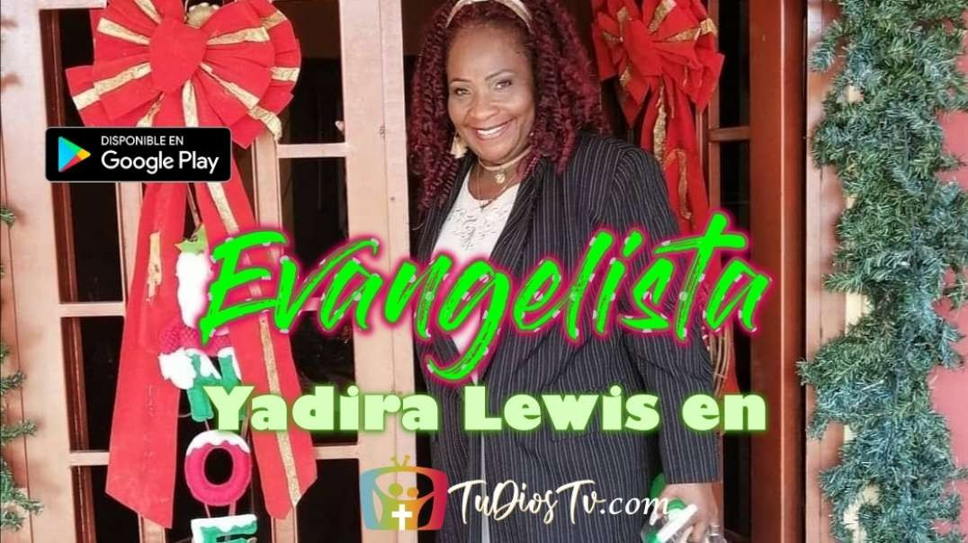 Evangelista Yadira Lewis - Testimonio