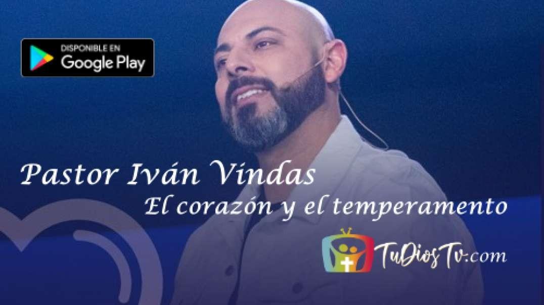 El corazón y el temperamento - Pastor Iván Vindas