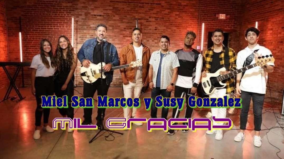 Miel San Marcos y Susy Gonzalez - Mil Gracias