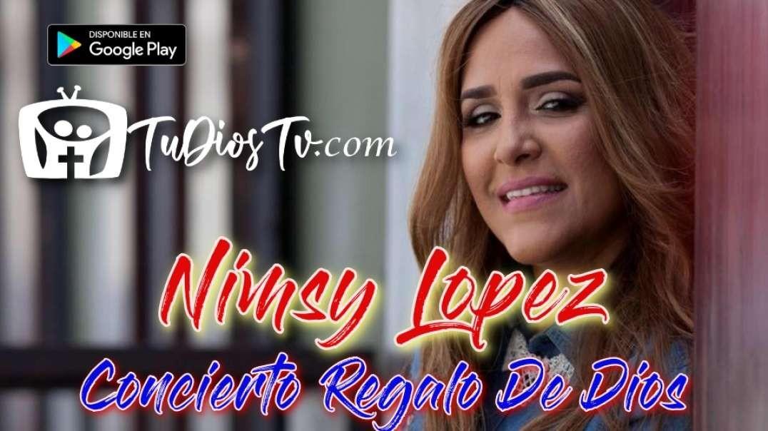 Nimsy Lopez - Concierto Regalo De Dios
