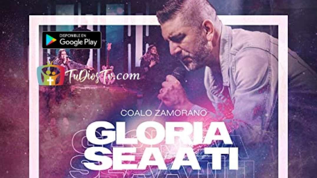 Coalo Zamorano - Gloria Sea A Ti (Concierto Completo)