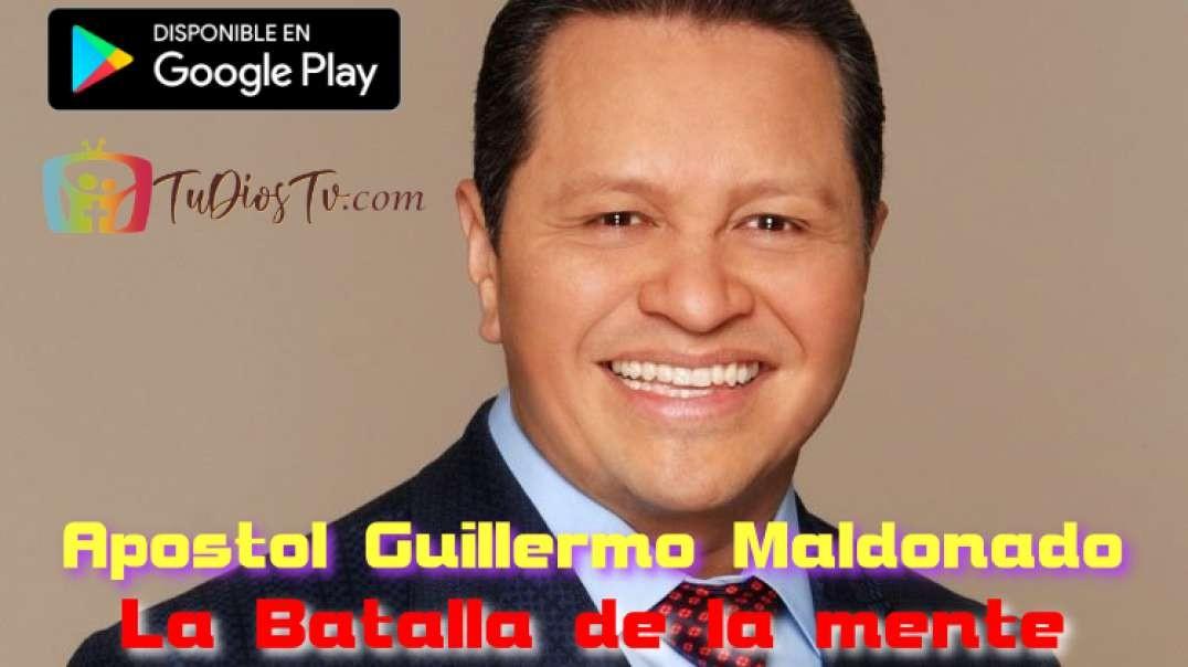 Apostol  Guillermo Maldonado - La Batalla de la mente