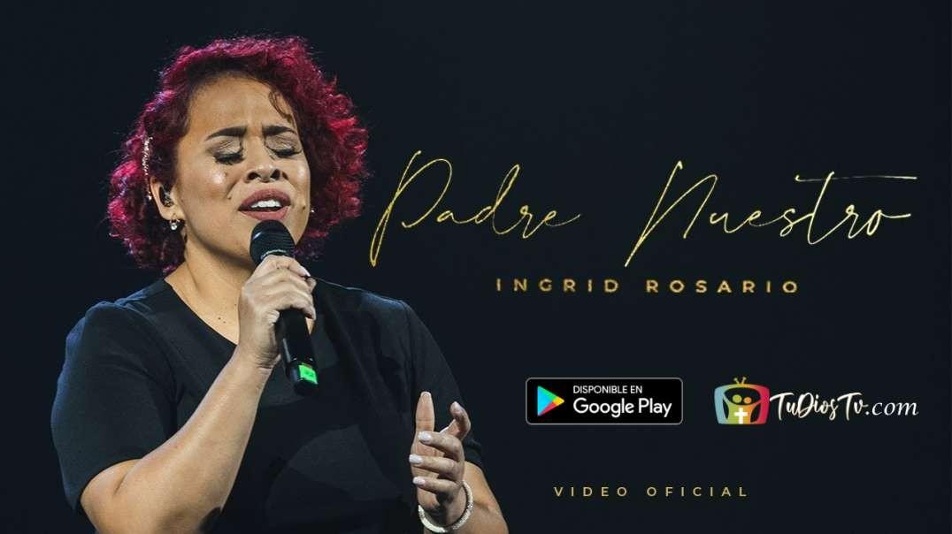 Ingrid Rosario - Padre Nuestro (video oficial)