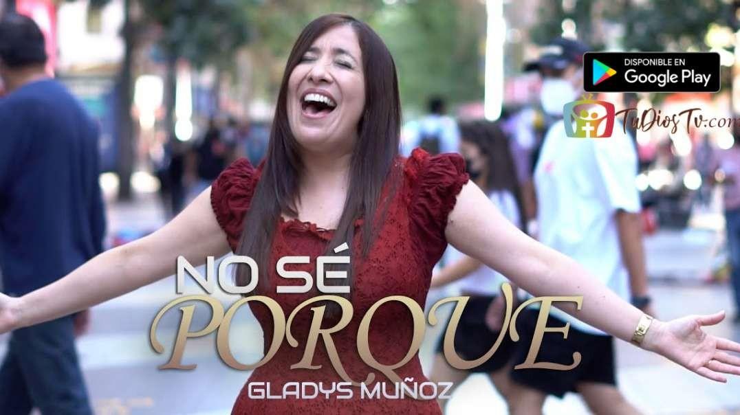 Gladys Munoz - No se porque