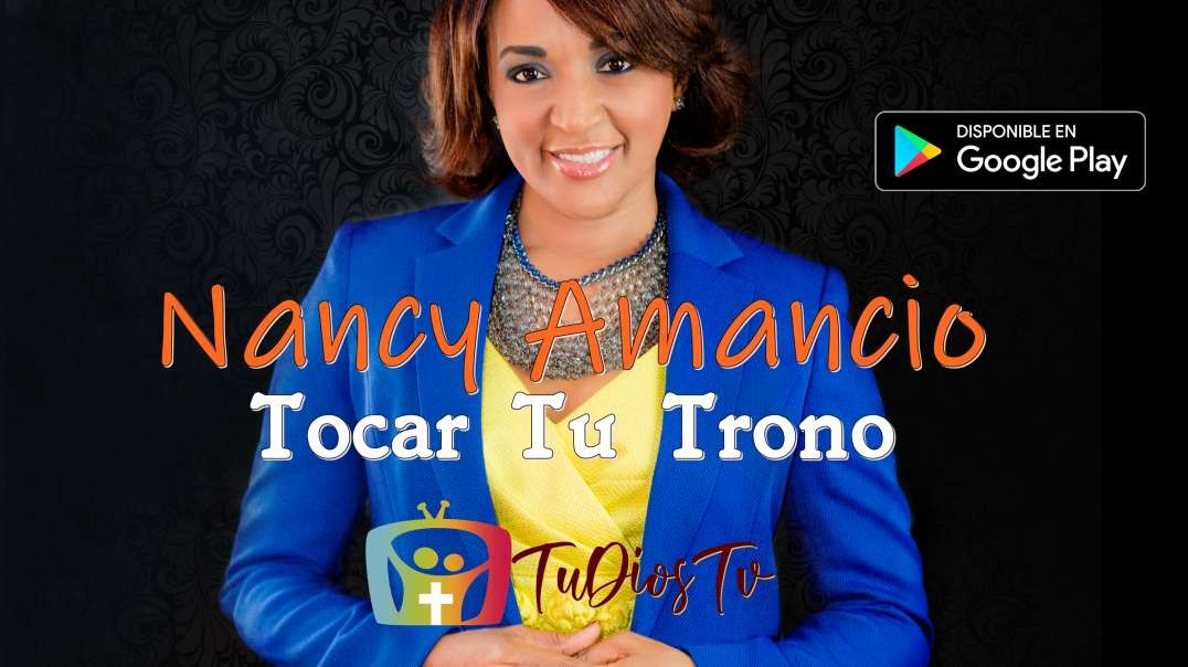 Nancy Amancio - Tocar Tu Trono