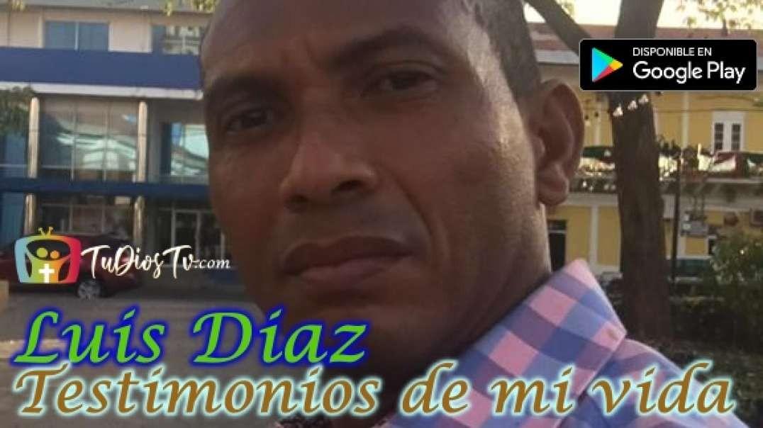 Luis Diaz - Testimonios de mi vida