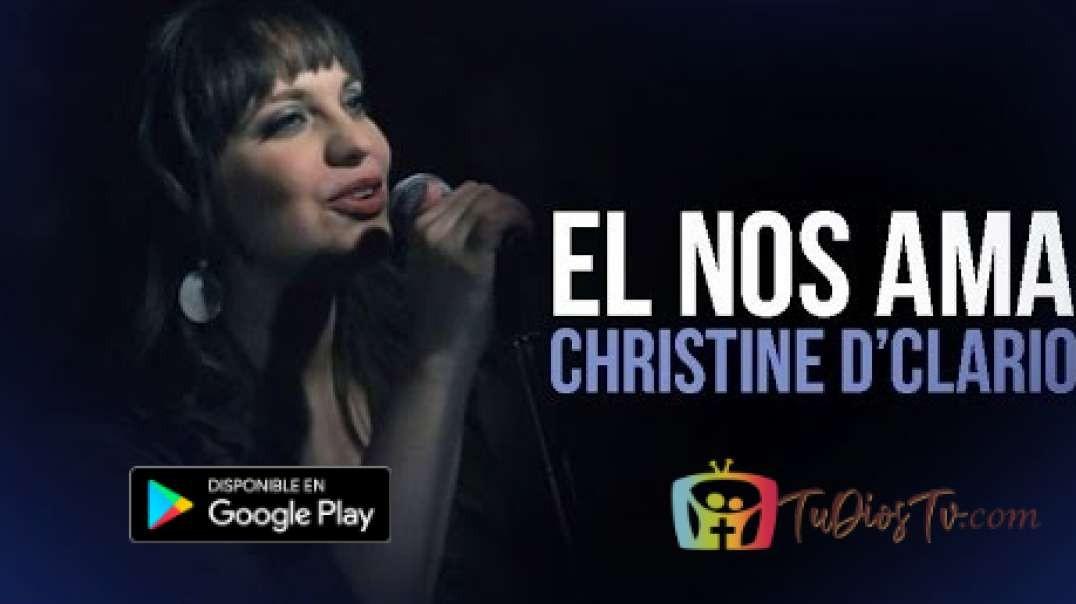 Christine D'Clario - El nos Ama (en vivo)