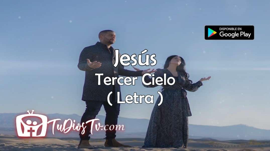 Tercer Cielo - Jesus