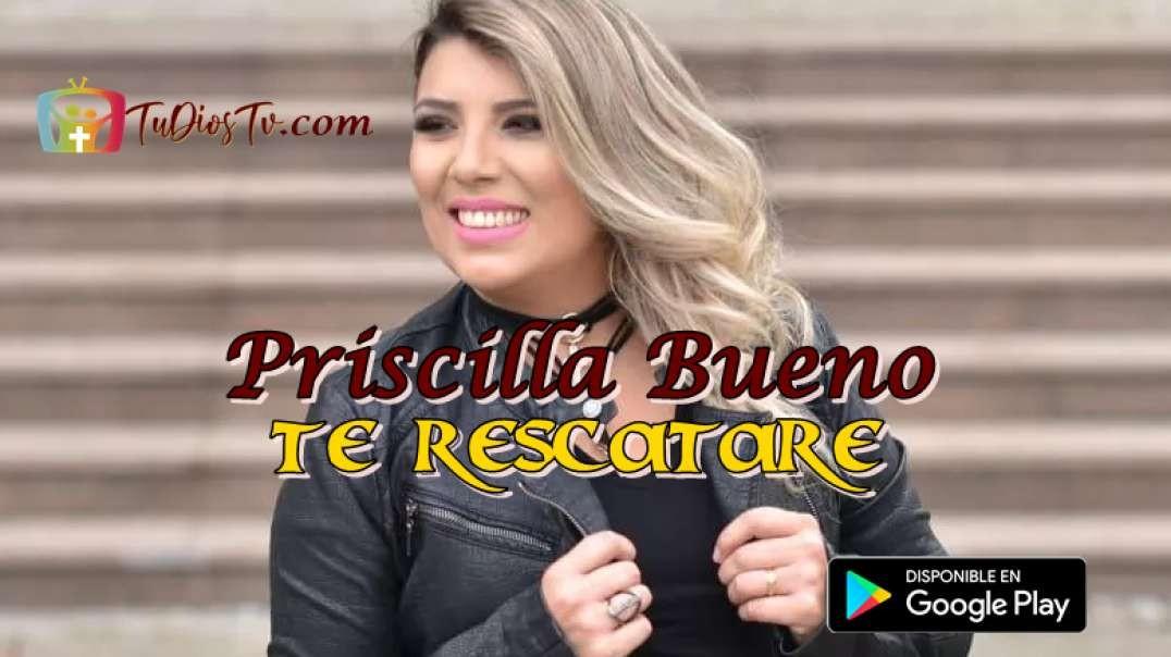 Priscilla Bueno - Te Rescatare