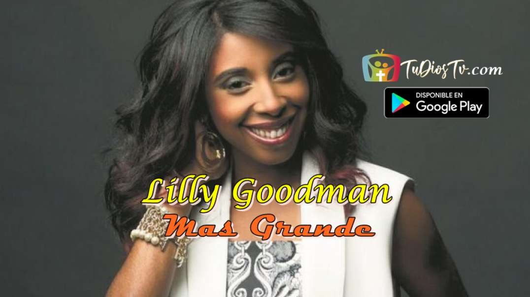 Lilly Goodman - Mas Grande