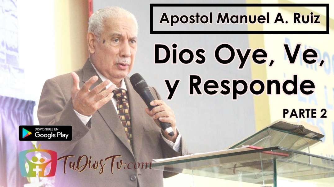 Apostol Manuel A. Ruiz - Dios Oye, Ve, y Responde - Parte 2