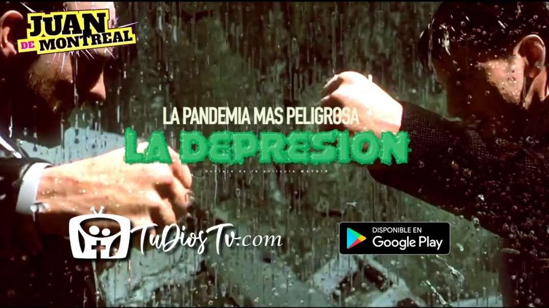 """Juan De Montreal - La Pandemia mas peligrosa """"LA DEPRESION"""""""