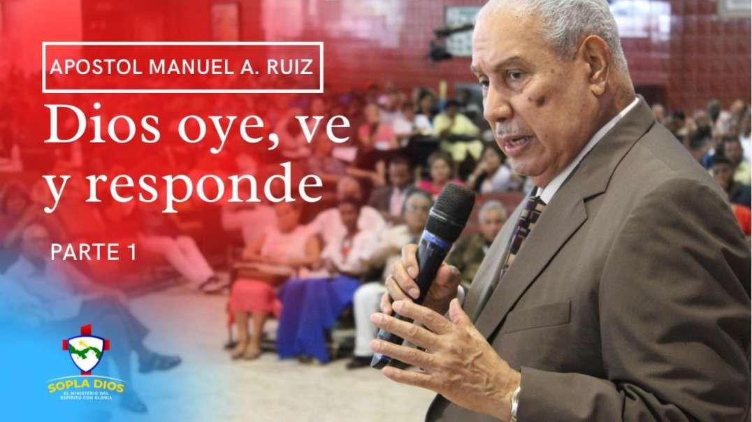 Apostol Manuel A. Ruiz - Dios Oye, Ve, y Responde - Parte 1