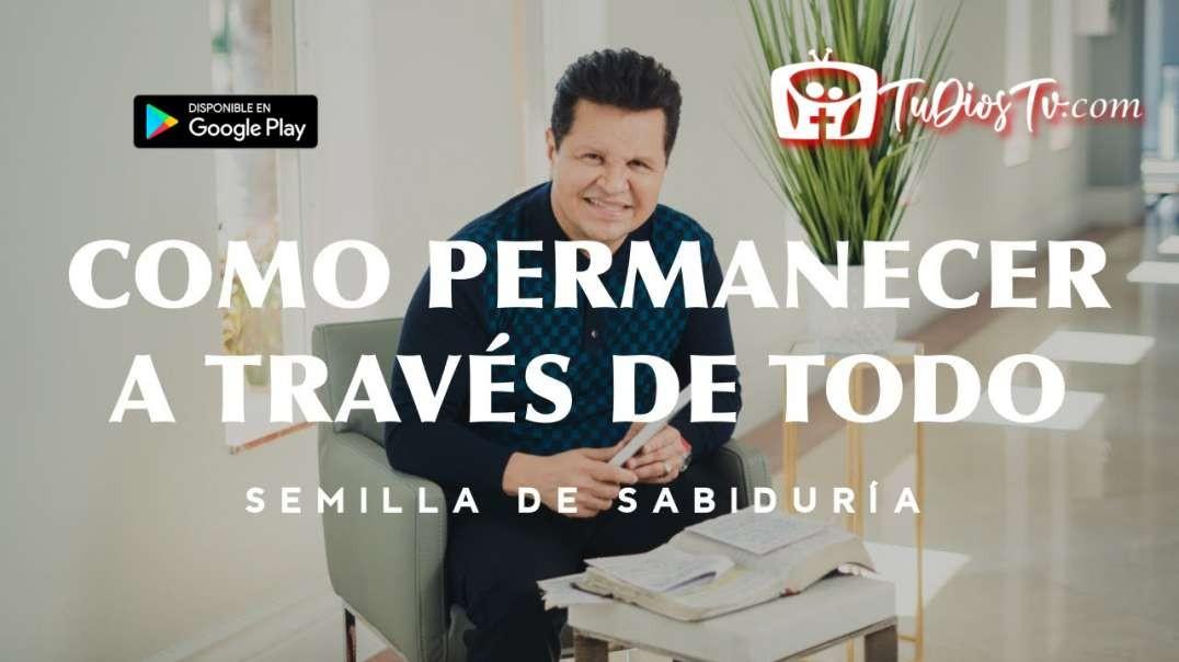 Guillermo Maldonado - ¿Cómo Permanecer en los Tiempos Difíciles? - Semilla De Sabiduría