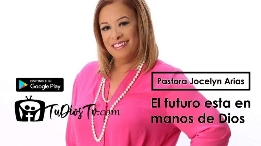 Pastora Jocelyn Arias - El futuro esta en manos de Dios