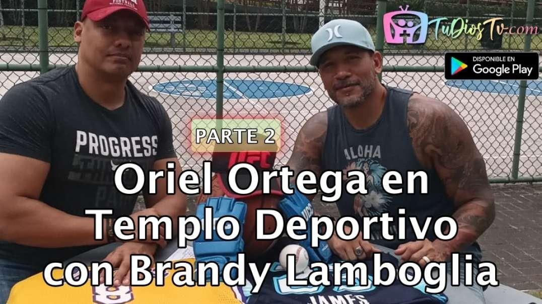 Oriel Ortega en  Templo Deportivo  con Brandy Lamboglia - Parte 2