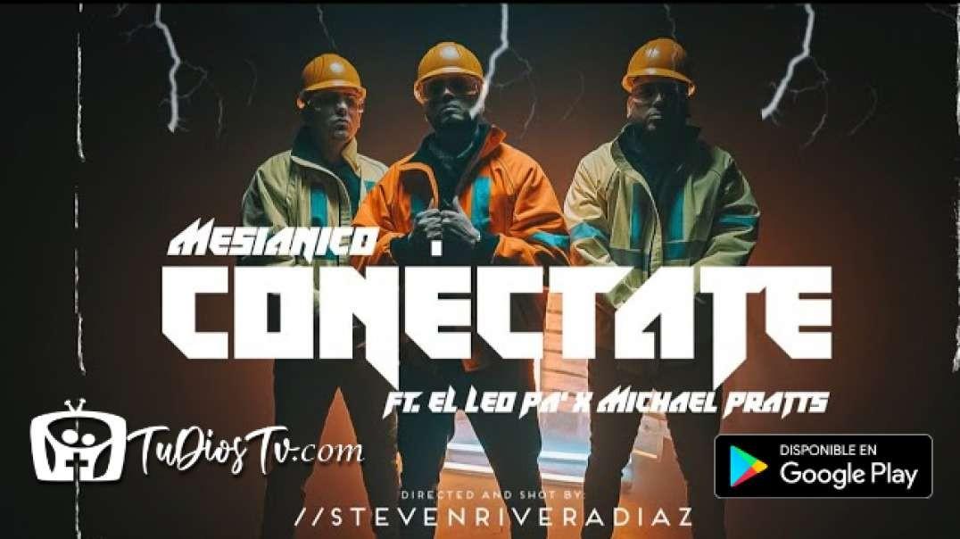 Mesianico ft. El Leo Pa, Michael Pratts - Conéctate