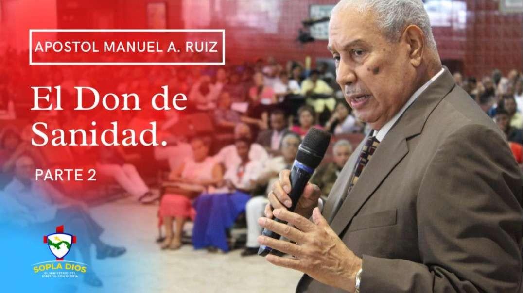Apostol Manuel A. Ruiz - El Don de Sanidad - Parte 2